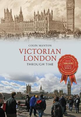 Victorian London Through Time - Through Time (Paperback)
