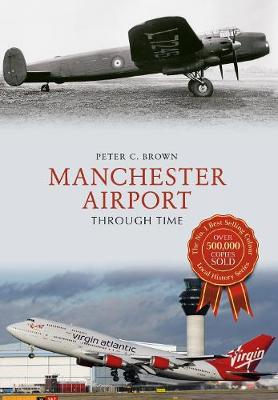 Manchester Airport Through Time - Through Time (Paperback)