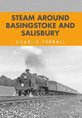 Steam Around Basingstoke and Salisbury - Steam Around ... (Paperback)