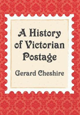 A History of Victorian Postage (Paperback)