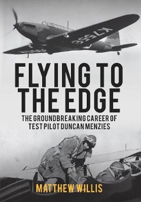 Flying to the Edge: The Groundbreaking Career of Test Pilot Duncan Menzies (Paperback)