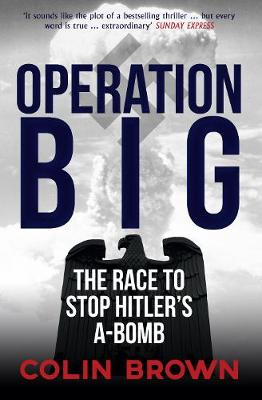 Operation Big: The Race to Stop Hitler's A-Bomb (Paperback)