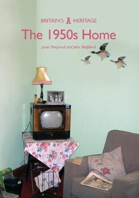 The 1950s Home - Britain's Heritage Series (Paperback)
