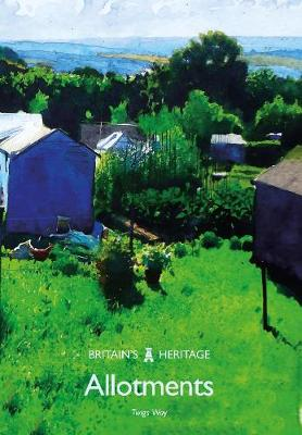Allotments - Britain's Heritage Series (Paperback)