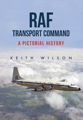 RAF Transport Command: A Pictorial History (Paperback)