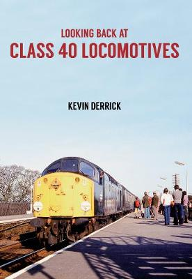 Looking Back at Class 40 Locomotives - Looking Back At ... (Paperback)