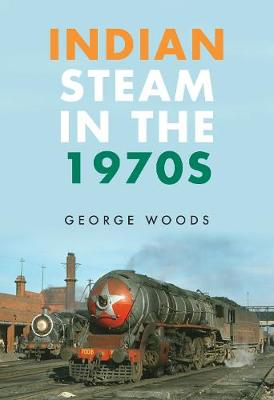 Indian Steam in the 1970s (Paperback)