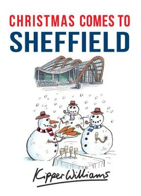 Christmas Comes to Sheffield - Christmas Comes to (Paperback)