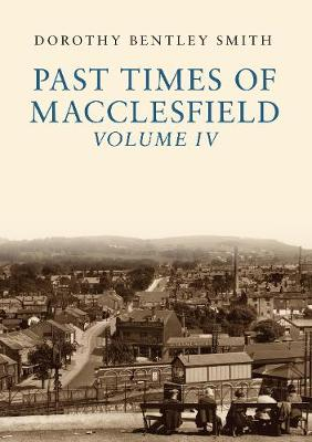 Past Times of Macclesfield Volume IV (Paperback)