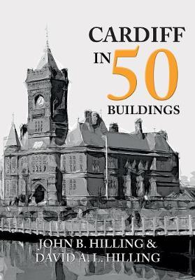 Cardiff in 50 Buildings - In 50 Buildings (Paperback)