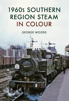 1960s Southern Region Steam in Colour (Paperback)