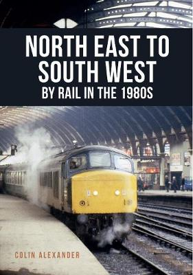 Cover North East to South West by Rail in the 1980s