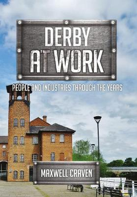 Derby at Work: People and Industries Through the Years - At Work (Paperback)