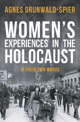 Women's Experiences in the Holocaust: In Their Own Words (Hardback)
