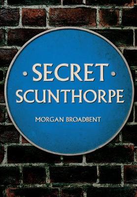 Secret Scunthorpe - Secret (Paperback)