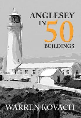 Anglesey in 50 Buildings - In 50 Buildings (Paperback)