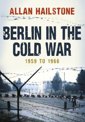 Berlin in the Cold War: 1959 to 1966 (Paperback)
