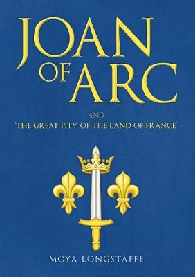 Joan of Arc and 'The Great Pity of the Land of France' (Hardback)