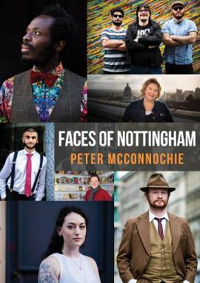 Faces of Nottingham - Faces of ... (Paperback)