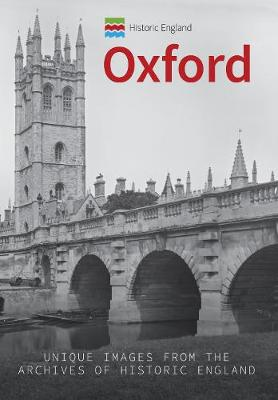 Historic England: Oxford: Unique Images from the Archives of Historic England - Historic England Series (Paperback)