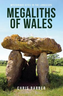 Megaliths of Wales: Mysterious Sites in the Landscape (Paperback)