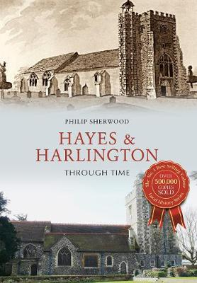 Hayes & Harlington Through Time - Through Time (Paperback)