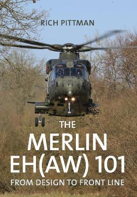The Merlin EH(AW) 101: From Design to Front Line (Paperback)