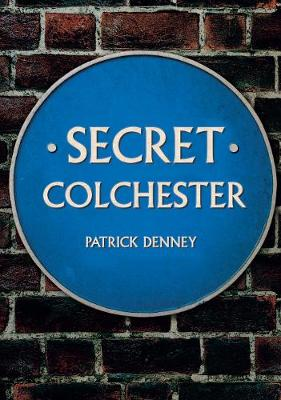 Secret Colchester - Secret (Paperback)