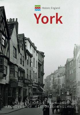 Historic England: York: Unique Images from the Archives of Historic England - Historic England Series (Paperback)