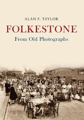 Folkestone From Old Photographs - From Old Photographs (Paperback)