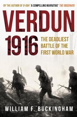 Verdun 1916: The Deadliest Battle of the First World War (Paperback)