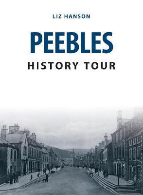 Peebles History Tour - History Tour (Paperback)