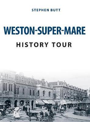 Weston-Super-Mare History Tour - History Tour (Paperback)
