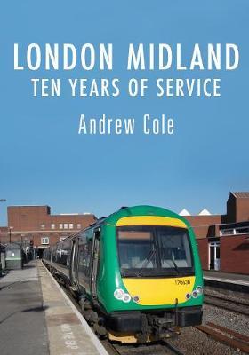 London Midland: Ten Years of Service (Paperback)