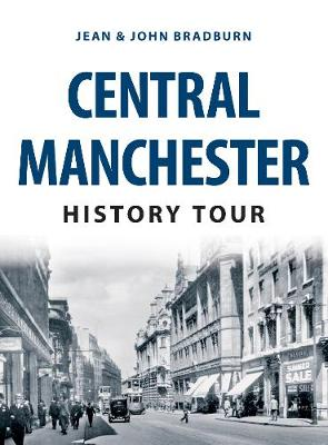Central Manchester History Tour - History Tour (Paperback)