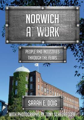 Norwich at Work: People and Industries Through the Years - At Work (Paperback)