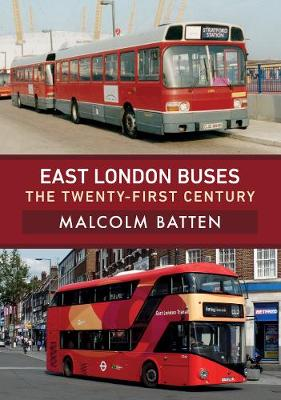East London Buses: The Twenty-First Century (Paperback)