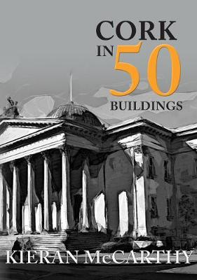 Cork in 50 Buildings - In 50 Buildings (Paperback)