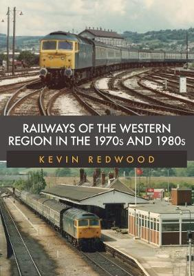 Railways of the Western Region in the 1970s and 1980s (Paperback)