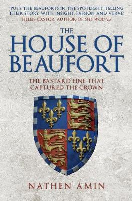 The House of Beaufort: The Bastard Line that Captured the Crown (Paperback)