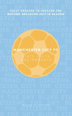 Manchester City: Stats, Facts and Moments (Paperback)