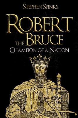 Robert the Bruce: Champion of a Nation (Hardback)