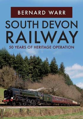 South Devon Railway: 50 Years of Heritage Operation (Paperback)
