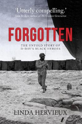 Forgotten: The Untold Story of D-Day's Black Heroes (Paperback)