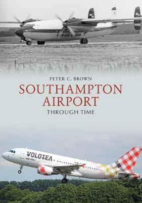 Southampton Airport Through Time - Through Time (Paperback)
