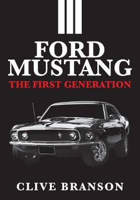 Ford Mustang: The First Generation (Paperback)