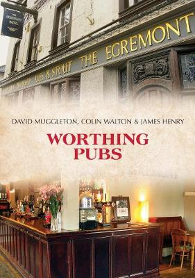 Worthing Pubs - Pubs (Paperback)