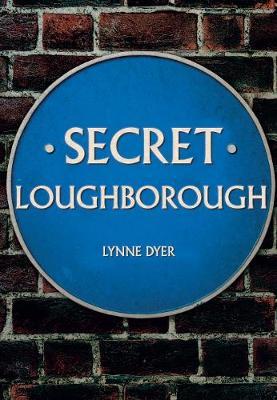 Secret Loughborough - Secret (Paperback)