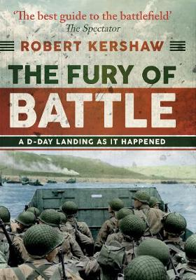 The Fury of Battle: A D-Day Landing As It Happened (Hardback)