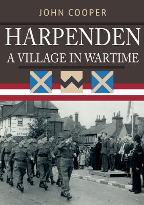 Harpenden: A Village in Wartime (Paperback)